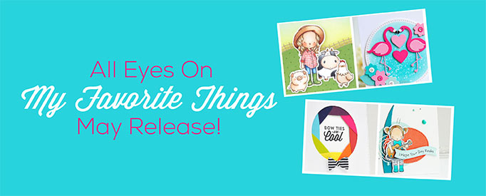 My Favorite Things May 2015 Release